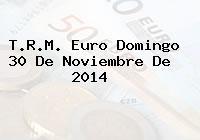 TRM Euro Colombia, Domingo 30 de Noviembre de 2014