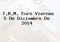 TRM Euro Colombia, Viernes 5 de Diciembre de 2014
