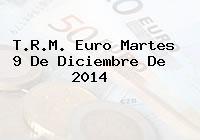 TRM Euro Colombia, Martes 9 de Diciembre de 2014