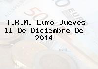 TRM Euro Colombia, Jueves 11 de Diciembre de 2014