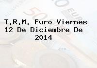 TRM Euro Colombia, Viernes 12 de Diciembre de 2014