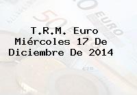 TRM Euro Colombia, Miércoles 17 de Diciembre de 2014