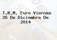 T.R.M. Euro Viernes 26 De Diciembre De 2014