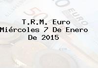 T.R.M. Euro Miércoles 7 De Enero De 2015