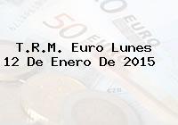 TRM Euro Colombia, Lunes 12 de Enero de 2015