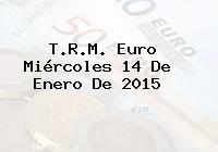 TRM Euro Colombia, Miércoles 14 de Enero de 2015