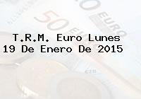 TRM Euro Colombia, Lunes 19 de Enero de 2015