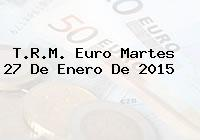 TRM Euro Colombia, Martes 27 de Enero de 2015