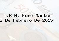 TRM Euro Colombia, Martes 3 de Febrero de 2015