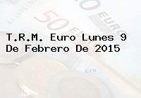 TRM Euro Colombia, Lunes 9 de Febrero de 2015