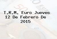 TRM Euro Colombia, Jueves 12 de Febrero de 2015