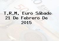 TRM Euro Colombia, Sábado 21 de Febrero de 2015