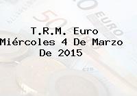 TRM Euro Colombia, Miércoles 4 de Marzo de 2015