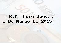 TRM Euro Colombia, Jueves 5 de Marzo de 2015