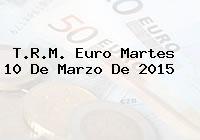 TRM Euro Colombia, Martes 10 de Marzo de 2015
