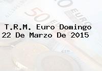 TRM Euro Colombia, Domingo 22 de Marzo de 2015