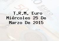 TRM Euro Colombia, Miércoles 25 de Marzo de 2015