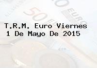 TRM Euro Colombia, Viernes 1 de Mayo de 2015