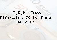 TRM Euro Colombia, Miércoles 20 de Mayo de 2015