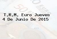 T.R.M. Euro Jueves 4 De Junio De 2015