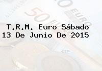 T.R.M. Euro Sábado 13 De Junio De 2015