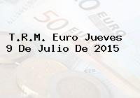 T.R.M. Euro Jueves 9 De Julio De 2015