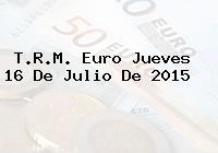 T.R.M. Euro Jueves 16 De Julio De 2015