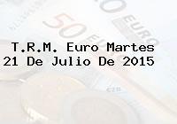 T.R.M. Euro Martes 21 De Julio De 2015