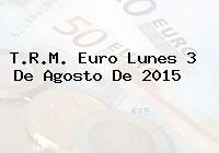 T.R.M. Euro Lunes 3 De Agosto De 2015