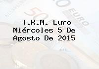 T.R.M. Euro Miércoles 5 De Agosto De 2015