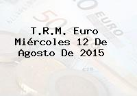 T.R.M. Euro Miércoles 12 De Agosto De 2015