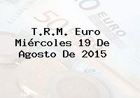 T.R.M. Euro Miércoles 19 De Agosto De 2015