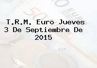 T.R.M. Euro Jueves 3 De Septiembre De 2015