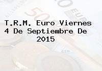 T.R.M. Euro Viernes 4 De Septiembre De 2015