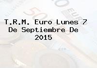 T.R.M. Euro Lunes 7 De Septiembre De 2015