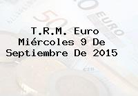 T.R.M. Euro Miércoles 9 De Septiembre De 2015