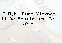 T.R.M. Euro Viernes 11 De Septiembre De 2015