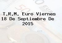 T.R.M. Euro Viernes 18 De Septiembre De 2015
