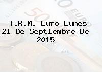T.R.M. Euro Lunes 21 De Septiembre De 2015
