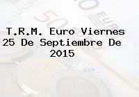 T.R.M. Euro Viernes 25 De Septiembre De 2015