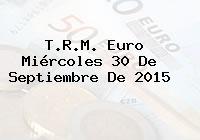 T.R.M. Euro Miércoles 30 De Septiembre De 2015