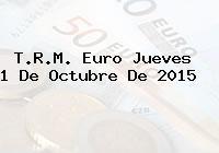 T.R.M. Euro Jueves 1 De Octubre De 2015