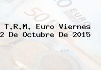 T.R.M. Euro Viernes 2 De Octubre De 2015