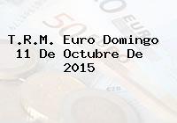 T.R.M. Euro Domingo 11 De Octubre De 2015