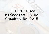 T.R.M. Euro Miércoles 28 De Octubre De 2015