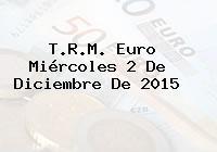 T.R.M. Euro Miércoles 2 De Diciembre De 2015
