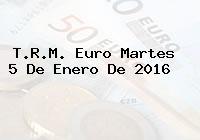 T.R.M. Euro Martes 5 De Enero De 2016