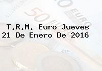 T.R.M. Euro Jueves 21 De Enero De 2016