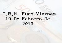 T.R.M. Euro Viernes 19 De Febrero De 2016