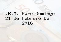 T.R.M. Euro Domingo 21 De Febrero De 2016